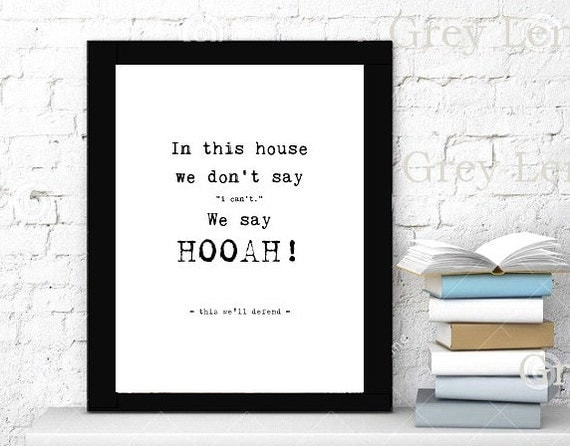 """Military Army Battle Cry HOOAH This we'll defend INSTANT Download Printable - In this house we don't say, """"I can't,"""" We say HOOAH!"""