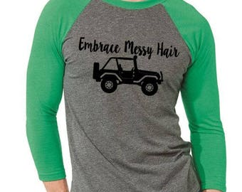 Embrace Messy Hair Jeep Hair Dont Care Jeepher Jeeper Jeep Wrangler Jeep Rubicon Baseball Tee Jeep Tshirt