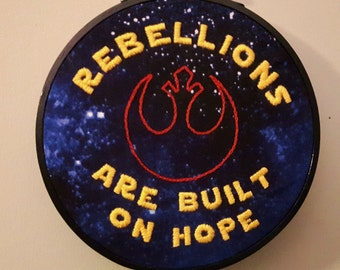 Embroidery hoop art. Rebellions are Built on Hope. Star Wars gift. Rogue One. Inspirational Quote. Feminist art. Nerdy gifts. Geek decor