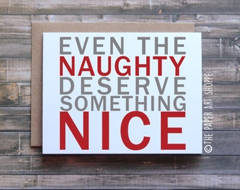 Funny Christmas Card, Even the naughty deserve something nice, funny holiday card, funny xmas card, naughty or nice card, card for friend