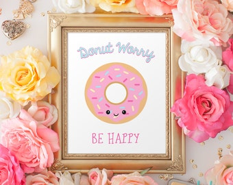 Donut Worry Be Happy, Donut Birthday Party Sign, Donut Decorations, Donuts Doughnuts Sign, DIY Instant Download, Sprinkles, Art Print