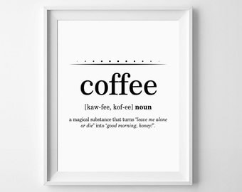 Coffee Poster, Coffee Quote, Coffee Lovers Gift, Coffee Definition Print, Funny Coffee Quote, Coffee Kitchen Decor, Coffee Signs for Kitchen