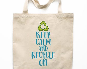 Earth Day Tote Bag, Keep Calm and Recycle Bag, Canvas Tote Bag, Printed Tote Bag, Market Bag, Shopping Bag, Reusable Grocery Bag 0144