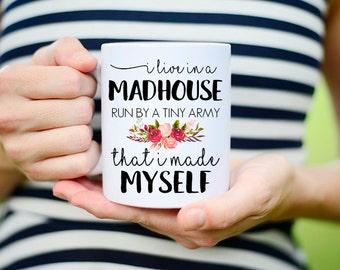 Funny Busy Mom Mug, I live in a Madhouse Mug, Busy Mom Mug, Coffee Mug for Busy Mom, Madhouse Mug, Funny Mom Mug, Funny Mug for Mom, Funny