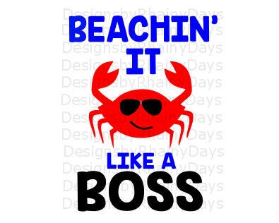 Buy 3 get 1 free! Beachin' it like a boss cutting file, Crab with sunglasses, beach boy summer design, SVG, DXF, png, Crab boy design