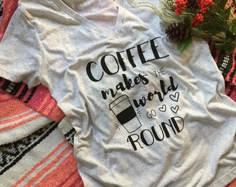 Coffee Makes the World Go Round Adult Tshirt - Coffee Lovers Tee - Adult Graphic Tee - Women's T Shirt - Gift Idea - Soft T Shirt - Coffee