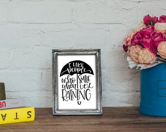 I like People who Smile when it's Raining - Quote Printable