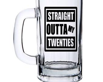 Straight Outta My Twenties, 30th Birthday for Him, 30th Birthday Mug, 30th Birthday Idea, 30th Beer Mug, Sarcastic Birthday, 30th Gift