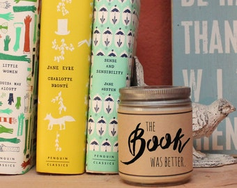 The Book Was Better Soy Candle Gift - Scented Candle - Book Lovers Gift | Book Store Scented Candle | Friend Gift | Holiday Gift Idea