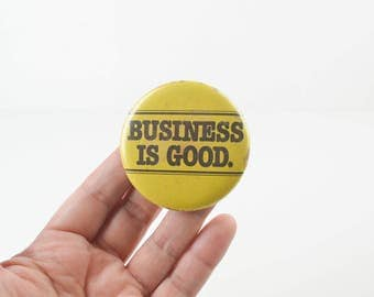 Vintage 1970s Business Is Good Button Pin Yellow Advertising A.O. White Pinback