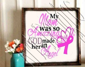 My Mom was so Amazing GOD made her an Angel svg png jpg