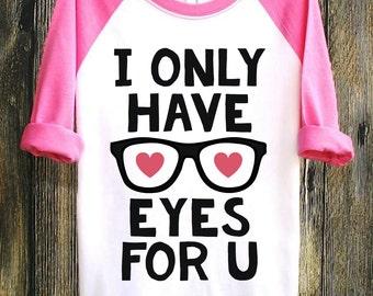 Only Have Eyes For U | Valentines | Valentine Shirts | Valentines Day Shirts | Valentines Kids | Kids Valentines, Heart Tshirt Kids