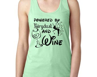 Powered by Fairy Dust and Wine Shirt, Tinkerbell womens shirt, Fairydust and Wine Tank, Custom Run Disney Shirt, Disney  Racerback Tank
