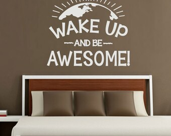 Wake Up and be Awesome -  Vinyl Wall Decal / Sticker Quote