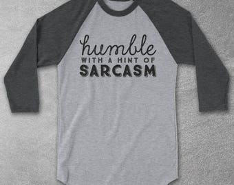 Humble With A Hint Of Sarcasm Baseball Tee - Graphic Tee for Men & Women - Sarcasm T-Shirts - Funny T-Shirts - Mens Funny Tshirt - Womens