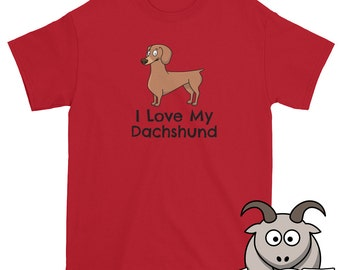 I Love My Dachshund Shirt, I Love My Dog Shirt, Dog Love Shirt, Cute Dog Shirt, Puppy Shirt, Dachshund T Shirt, Dog T Shirt, Pet Shirt