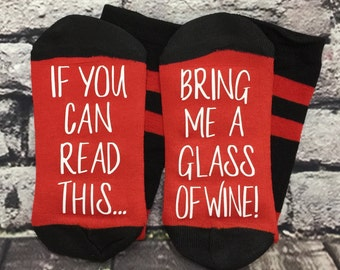 Wine Socks If you can read this bring me a glass of wine socks for her