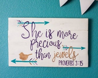 Wood Sign, She Is More Precious Than Jewels, Proverbs 3:15, Girl Bedroom, Wall Decor, Arrows, Bird