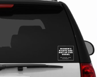 Women's Rights are not up for Grabs Neither are Women / Vinyl Decal / Car / Laptop / Strong Women / Feminist / Girl Power / gifts for her