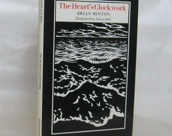 The Heart's Clockwork. Brian Hinton. Signed by author & illustrator. Limited Edition.