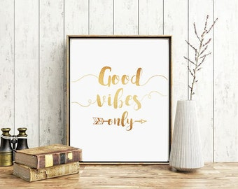 Good Vibes Only Print,Good Vibes Only Quote,Good Vibes Poster,Gold Foil Print,Positive Quotes,Inspirational Posters,Positive Inspiration