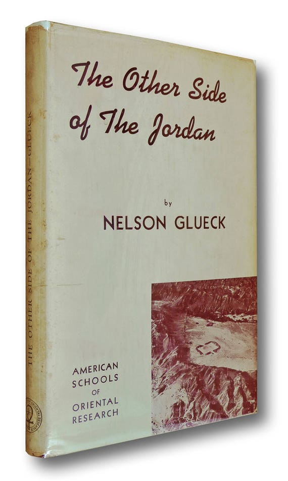 Other Side of the Jordan 1940 Nelson Glueck Rare Hard Cover HC w/ Dust Jacket DJ 1st Edition Biblical Eastern Asian Archeaology