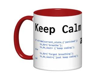 Keep Calm and Code On  // Academic Mug - 11 or 15oz