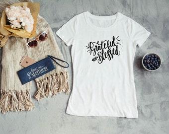 Christian T Shirt - Women's Christian T Shirt - Christian Shirt - Blessed T Shirt - Women's T Shirt - Grateful T Shirt - Graphic T Shirt