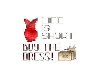 PDF cross stitch pattern modern funny quotes Buy The Dress