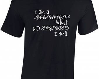I am a responsible adult no seriously I am  - Mens 100% Cotton T-shirt