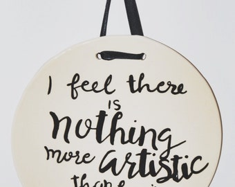I Feel There is Nothing More Quote Plaque