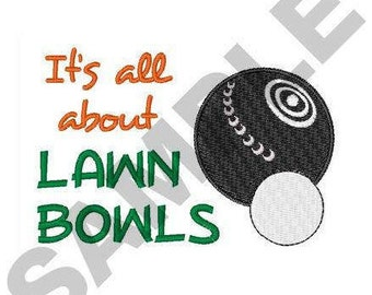 Its All About Lawn Bowls - Machine Embroidery Design