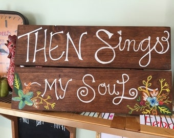 "Sign ""Then Sings my Soul"""