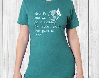Save the Planet Inspirational Womens Tshirt - earth day, save the planet, inspirational tee, green day, save the earth