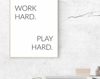 Work Hard Play Hard Print - Printable quote, Minimalist print, wall art, home decor, minimalism, motivational quote, instant download