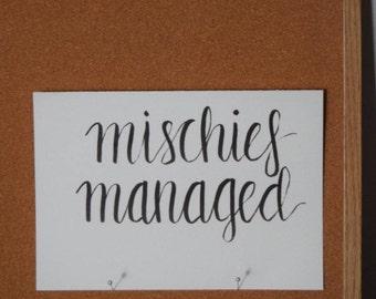 Mischief Managed   Hand-letterd on 7 x 10 Cardstock