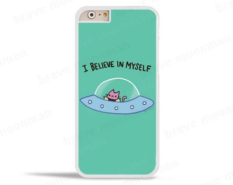 iPhone 7 Case Alien Cat Galaxy S7 Case I Believe in Myself Outer Space iPhone 6s Case Samsung Galaxy Cat Phone Case