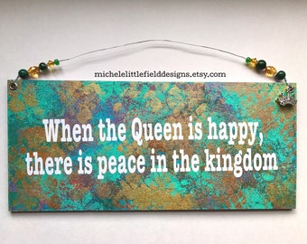 The Happy Queen A Colorful Gelli Painted Wooden Sign-Great Gift For A Queen