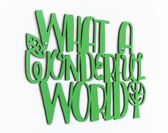 What A Wonderful World, Wood Text Wall Art, Motivational Sign, Laser Cut Wood Sign, Wood Quote Sign, Famous Quote Sign, Wood Meme Sign