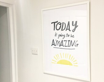 SALE: Today is going to be AMAZING PRINT