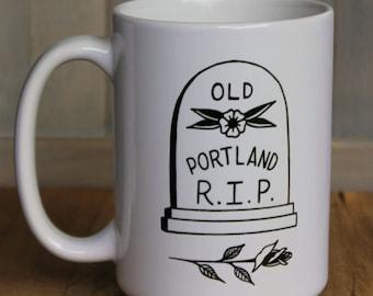"Gravestone ""R.I.P. Old Portland"" Coffee Mug   15 Ounce Ceramic Coffee Cup   Tombstone Mug   Portland Coffee Mug   Old Portland   Coffee Mugs"