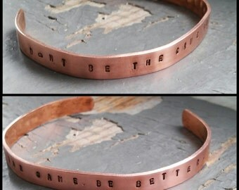 Don't Be the Same Be Better - adjustable superhero metalwork cuff, hand stamped motivational bracelet