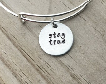 """SALE- Quote Bangle Bracelet- """"stay true""""- hand-stamped bracelet- only 1 available"""