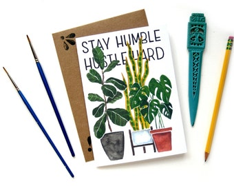Stay Humble Hustle Hard Quote Houseplants Watercolor Card | Original Potted Cacti Quote Watercolor Illustrated Card