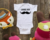 Ladies Man Mustache - funny saying printed on Infant Baby One-piece, Infant Tee, Toddler T-Shirts