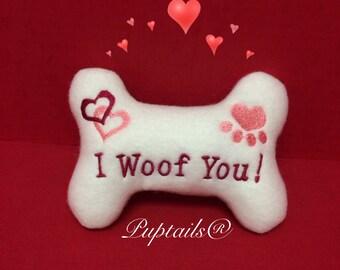 Dog Bone Toy  I Woof You!