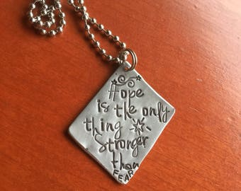 Hand Stamped Jewelry Hope is the only thing Stronger than fear Hand Made Jewelry with Meaning Quote Gypsy Soul Sister Settle for More