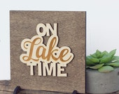 Engraved Wood Sign - Lake House Decor - Cabin Decor  - Stocking Stuffer - Lake Themed Decor - On Lake Time - Gifts Under 20 - Gifts for Him