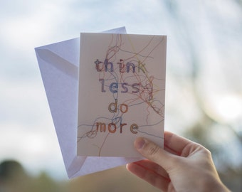 Think Less Do More Card - Greeting Card - Inspirational Quote - Inspirational Card