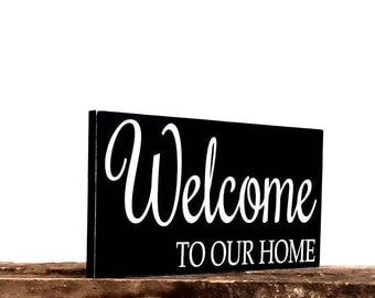 Welcome sign - Housewarming gift - Entry Door Sign - Gift sign - Welcome to our home sign - New home owner sign - Country Decor